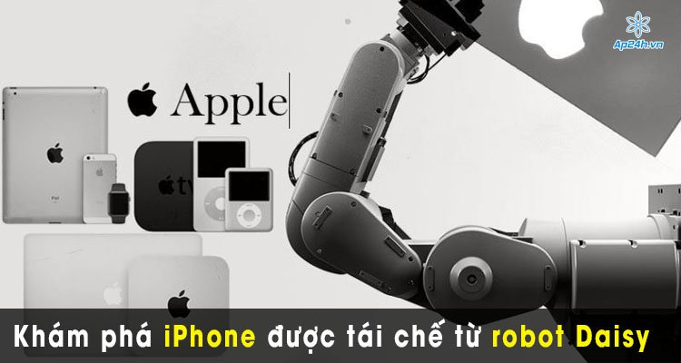 Khám phá iPhone được tái chế từ robot Daisy