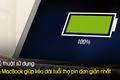 Thủ thuật sử dụng pin MacBook giúp kéo dài tuổi thọ pin đơn giản nhất